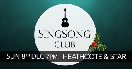 Christmas SingSong Club - The Heathcote and Star