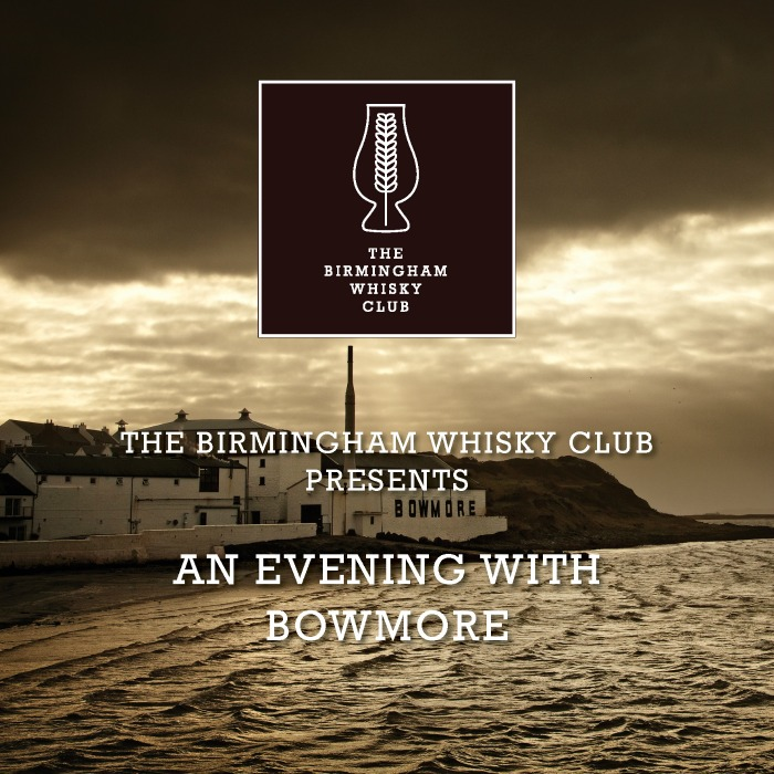 The Birmingham Whisky Club Presents :: An Evening With Bowmore