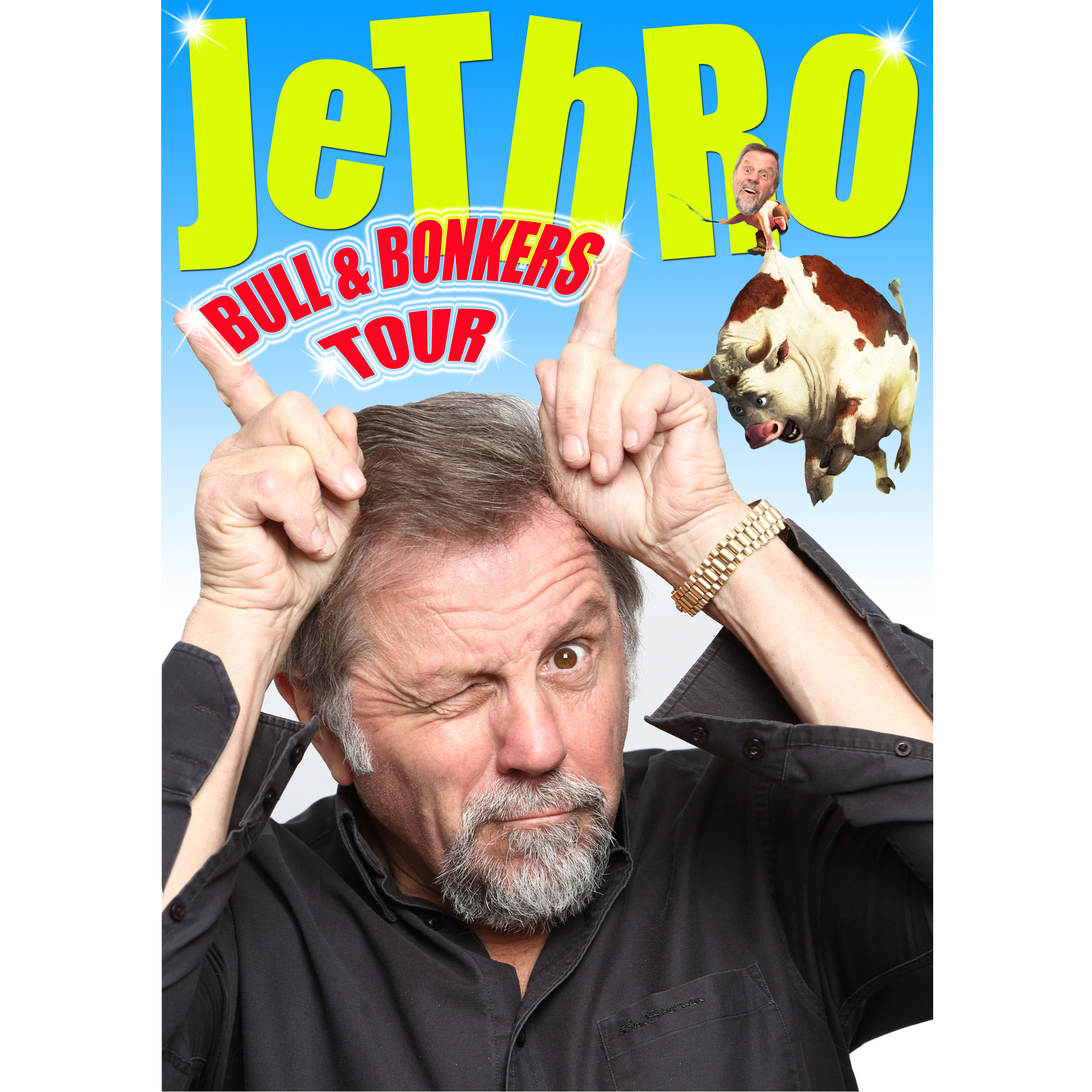 Jethro - The Bull and Bonkers Tour